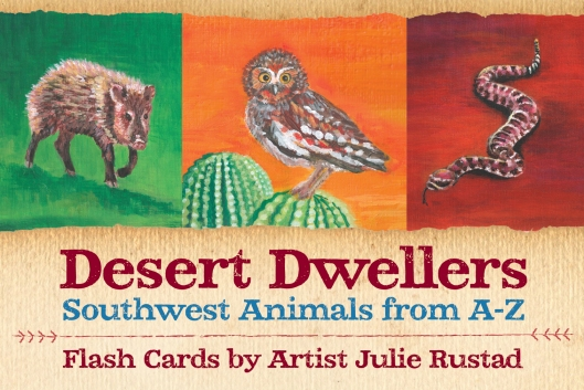 Dester Dwellers Southwest Animals from A-Z: FLash Cards by Artist Julie Rustad