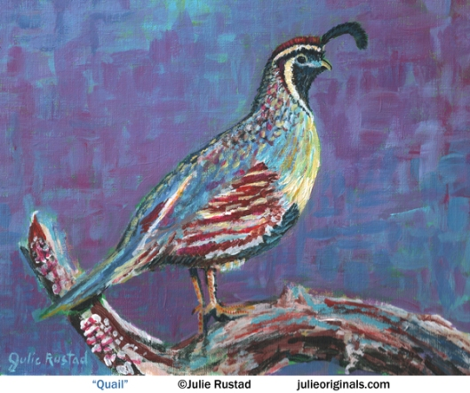 """Quail"" by Julie Rustad Acrylic on Canvas"